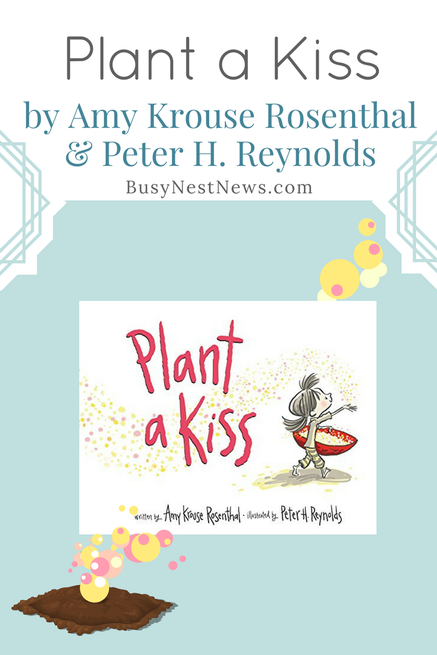 Read about Plant a Kiss on BusyNestNews.com