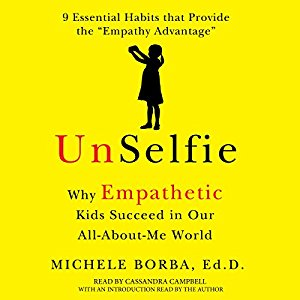 UnSelfie: Why Empathetic Kids Succeed in Our All-About-Me World on BusyNestNews.com